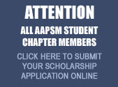 Attention All AAPSM Student Chapter Members
